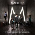 Maroon 5 - It won't be soon before long '2007